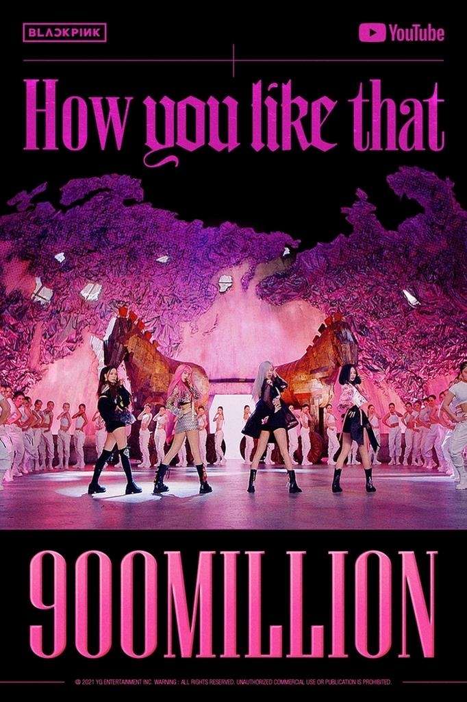 """This image, provided by YG Entertainment on June 25, 2021, marks 900 million YouTube views for K-pop act BLACKPINK's music video """"How You Like That."""" (PHOTO NOT FOR SALE) (Yonhap)"""